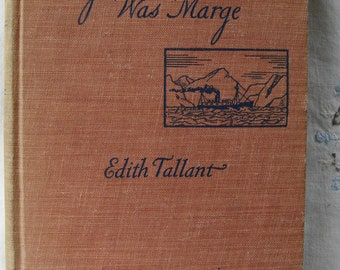 VINTAGE NOVEL BOOK The Girl Who Would Be Marge by Edith Tallant Ilustrated by Dorothy Bayley Copyright 1939