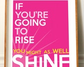 Typographic Print, Rise And Shine, Pink, Inspiring Art Print, Inspirational Typography