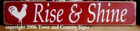 sweet cottage chic, primitive Rise and Shine sign with rooster
