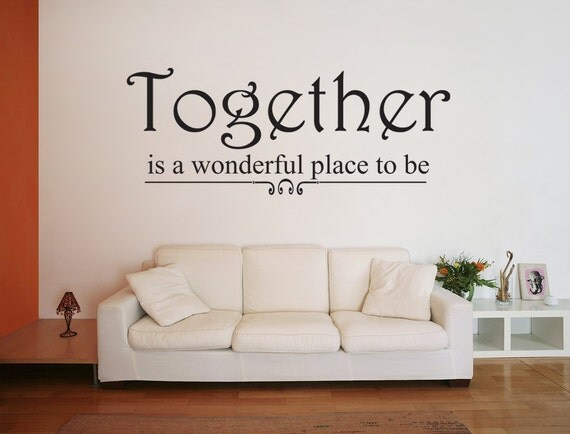 Together Is A Wonderful Place To Be Vinyl Wall Decal Quotes