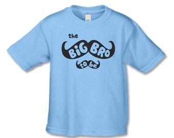 Big Brother To Be  Shirt -The Mustache  T-Shirt - Baby Announcement - Only Child Expiring - Creative Pregnancy Announcement