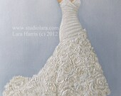 Custom Wedding Dress Illustration Painting in Oil by Lara Bridesmaid Maid of Honor 5x7 First Anniversary Gift