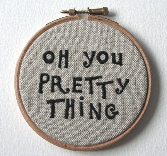 Hand Embroidered Wall Hoop Art Oh You Pretty Thing