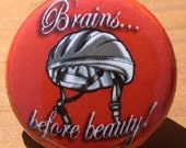 Brains Before Beauty - button, magnet, or bottle opener
