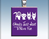 ON SALE 50% OFF Handmade Scrabble Tile Pendant, Ghouls Just Want to Have Fun, Purple, Halloween, Humor, Fall, Silver Bail