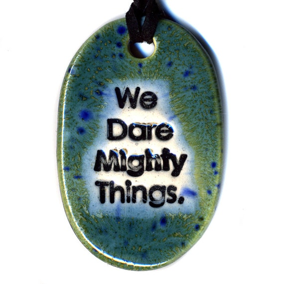We Dare Mighty Things Ceramic Necklace in Blue