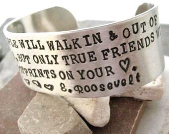 Friends Quote Bracelet, Eleanor Roosevelt Quote, Friendship quote, BFF bracelet, Bestie Bracelet, 1 inch wide, 35 words max