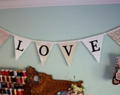 LOVE Bunting Flag Banner in White and Off White Fabrics, Prop, Decoration, Wedding Decor, Birthday Parties, Baby Nursery.