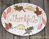 Thankful. . .  Thanksgiving, Fall, Autumn Custom handpainted platter