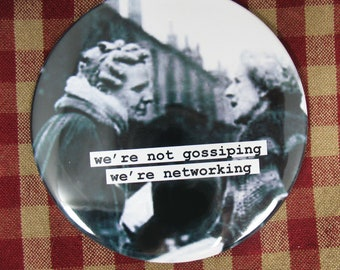 Funny office magnet. we're not gossiping we're networking 3 inch mylar