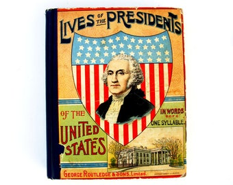 Lives of the Presidents of the United States in One Word Syllables By Mrs. Helen Pierson