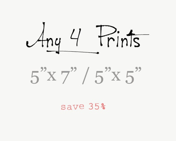 SALE - Photography Prints Fine Art  - Save 35% - Your choice Any four 5x5 - 5x7