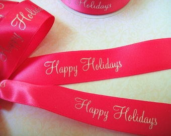 Happy Holidays Ribbon - Choose Your Color- 100 yards