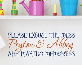 Please Excuse the Mess kids are Making Memories Playroom Decal,  Personalized Name Wall Decal, Kids Wall Decal, Childrens Name Vinyl Decal
