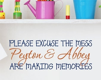 Playroom Wall Decor Vinyl Decal Lettering Please Excuse the Mess Children are Making Memories, 10 x 12, Custom Kids Name Decals, Preschool