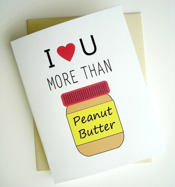 Peanut Butter Card - I Love You More Than Peanut Butter - Anniversary - Birthday - Wedding - Groom