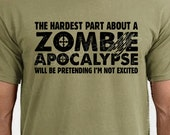 Zombie Apocalypse Mens T-shirt boys shirt Womens tshirt Halloween Horror geek geeky hardest part pretending not excited Valentines Day Gift