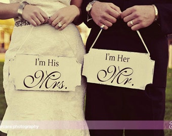 I'm His MRS. / I'm Her MR.- WEDDING chair Signs-  12x6 set of 2- Reception Chair Signs!