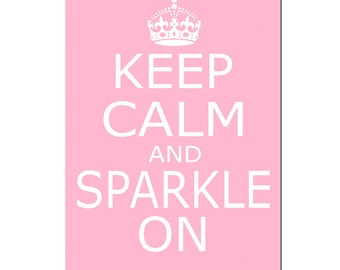 Keep Calm and Sparkle On - 11x17 - Poster Size Print - CHOOSE YOUR COLORS - Shown in Light Pink, Red, Gray, Faint Lilac, and More