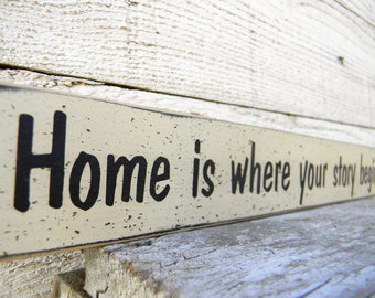 Home is where your story begins - small shelf sitter sign