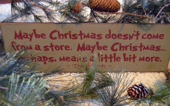 Maybe Christmas Doesn't Come From A Store... By