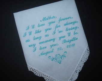 Wedding Handkerchief Mother of the Bride, I'll love you forever, I'll like you for always, etc. Embroidered