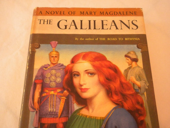 vintage book, the galileans, a novel of mary magdalene, 1953