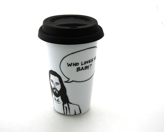 Travel Mug Jesus Who Loves ya Baby  Eco Friendly Double Walled Porcelain with Siicon Lid