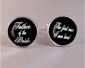 Father of the Bride Wedding Day Cufflinks in Silver or Antique Bronze Finish - I loved her first