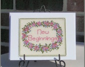 New beginnings - Inspirational Love Birthdays Celebrations Thinking of You Miss You Handmade Cross-stitch card