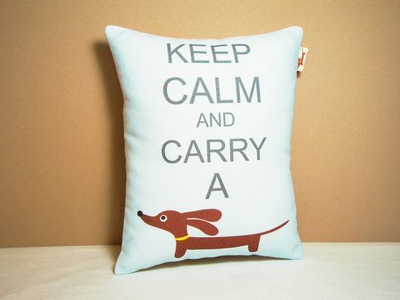 Wiener Dog Dachshund Pillow - Keep Calm and Carry a Doxie Dog - Blue Modern Home Decor