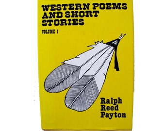 Western Poems and Short Stories Ralph Reed Payton 1988 signed by author
