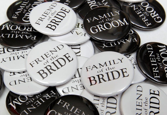 Family and Friends Wedding Buttons - 100 Pack - Buttons Pinbacks 1 1/2 inch