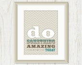 Do Something Amazing Today: Inspirational Poster Print - Creative Quote, Funny, Wood Type, Rustic - Tan, Taupe, Beige, Grey 8 x 10