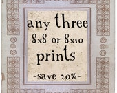 SAVE OVER 20% - Any Three 8x10 or 8x8 Vintage Inspired Prints - SALE
