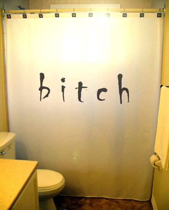 bitch shower curtain bathroom bath decor by customshowercurtains. Black Bedroom Furniture Sets. Home Design Ideas