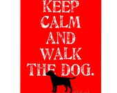 Keep Calm and Walk the Dog Art Print, Dog Wall Decor, Keep Calm Dog Poster,Your Choice of  Background Color and Breed, Dog Art, Dog Artwork