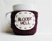 Funny Mug Cozy coffee tea cup purple Bloody Hell crochet handmade cover