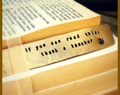 STAMPED BRASS BOOKMARK - Handmade, If You Can Read This Thank a Teacher, with Floral Swirl Design, Great gift for Teacher