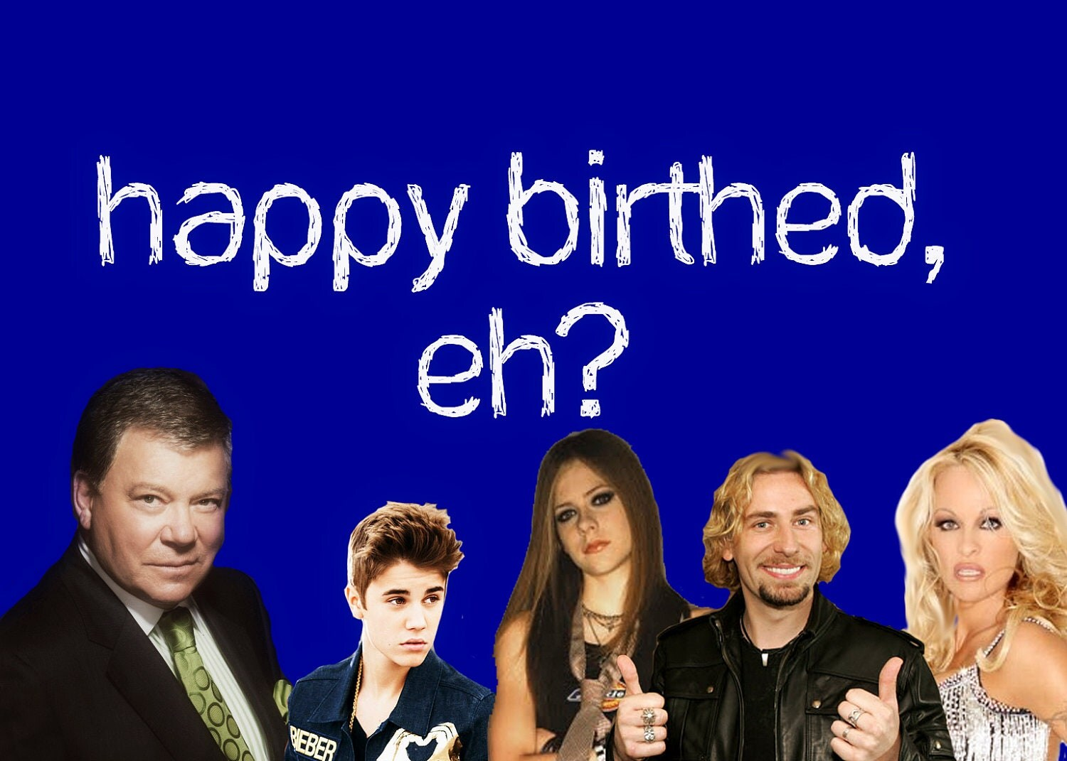 Famous Canadian Birthday Card Bieber Shatner Nickelback – Birthday Cards Canada