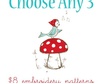 CHOOSE ANY THREE  8 Dollar Embroidery Patterns