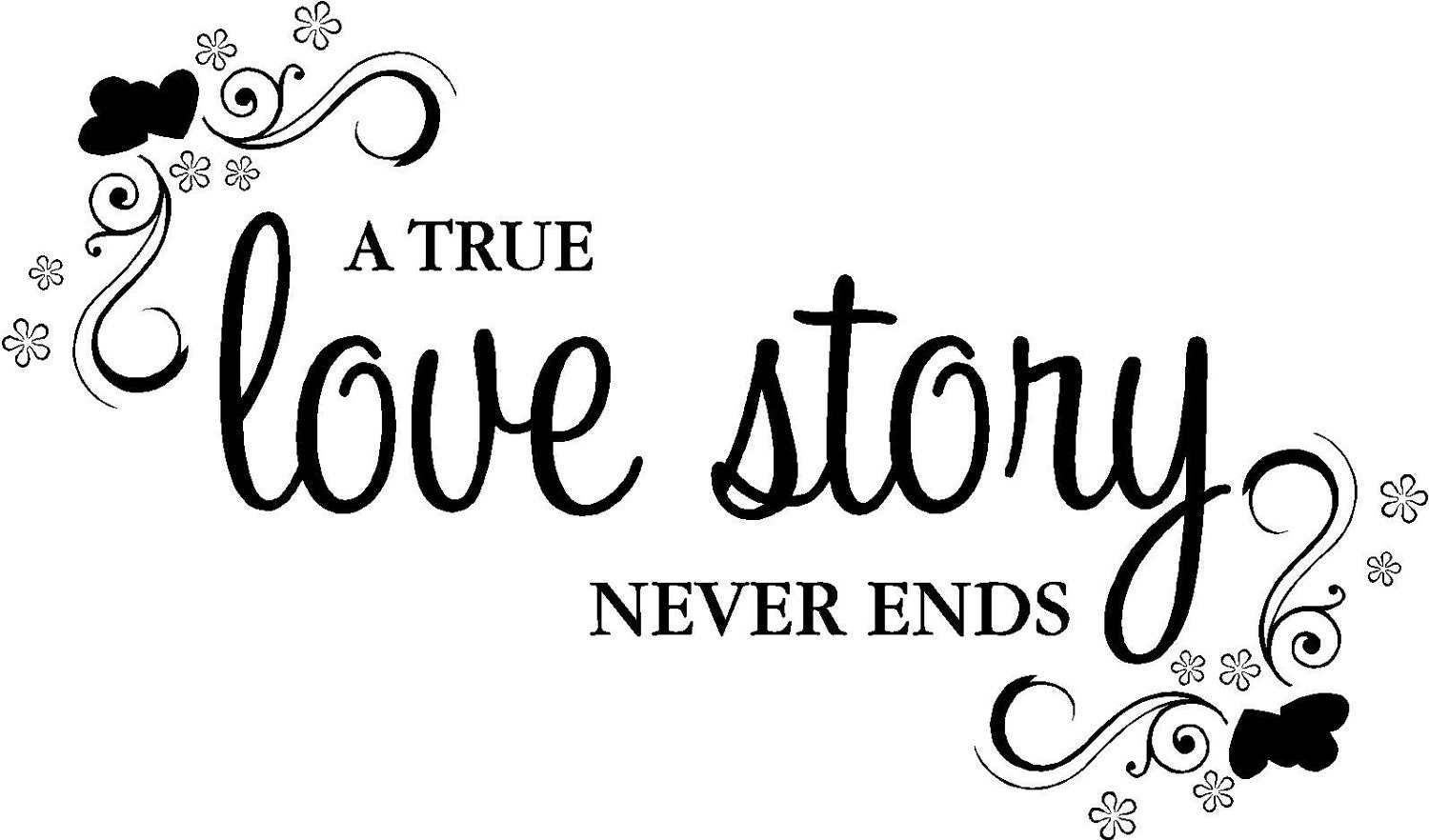 quote a true love story never ends with by vinylforall on etsy