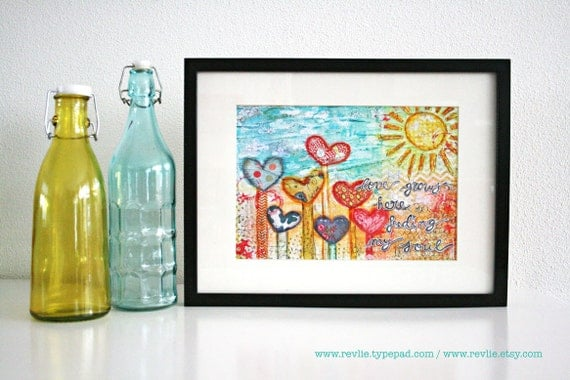 "Mixed Media 8,5 x 11 Art Print of original canvas ""Love grows here feeding my soul"", lovely home decor"
