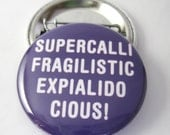 Mary Poppins Supercalifragilisticexpialidocious 1 1/2 inches (38mm) Pinback Button or Magnet