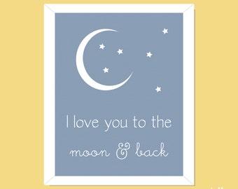 I Love You To The Moon And Back, Nursery Wall Art, Nursery, Home Decor, Wall Decor, New Baby, Baby Room, Baby, Moon, Stars