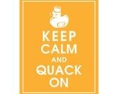 Keep Calm and QUACK ON - Art Print (Featured in Clementine) Keep Calm Art Prints and Posters