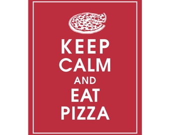 Keep Calm and EAT PIZZA - Art Print (Featured in Cardinal Red) Keep Calm Art Prints and Posters