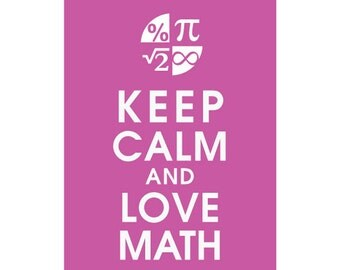 Keep Calm and LOVE MATH, 5x7 Art Print (featured in Raspberry Kiss) Buy 3 get 1 FREE  Keep Calm Art Keep Calm Poster