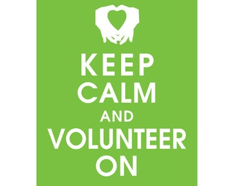 Keep Calm and VOLUNTEER ON (B) - Art Print (Featured in Grass Green) Keep Calm Art Prints and Posters
