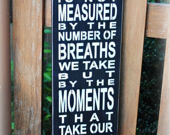 Life is not measured by the number of breaths we take...